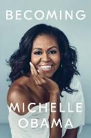 Cover for Becoming The Sunday Times Number One Bestseller by Michelle Obama
