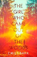 Cover for The Girl Who Came Out of the Woods by Emily Barr