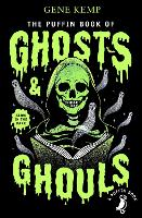 Cover for The Puffin Book of Ghosts And Ghouls by Gene Kemp