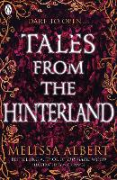 Cover for Tales From the Hinterland by Melissa Albert
