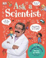Cover for Ask A Scientist Professor Robert Winston Answers 100 Big Questions from Kids Around the World! by Robert Winston