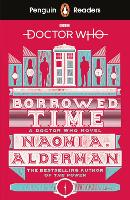 Cover for Penguin Readers Level 5: Doctor Who: Borrowed Time (ELT Graded Reader) by Naomi Alderman