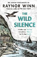 Cover for The Wild Silence  by Raynor Winn