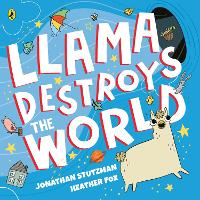 Cover for Llama Destroys the World by Jonathan Stutzman