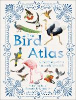 Cover for The Bird Atlas A Pictorial Guide to the World's Birdlife by Barbara Taylor