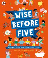Cover for Wise Before Five Amazing things to know before you start school by Ekaterina Trukhan