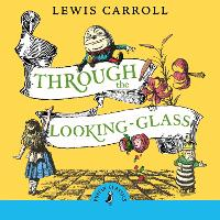 Cover for Through the Looking Glass and What Alice Found There by Lewis Carroll, Chris Riddell