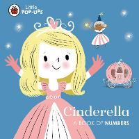 Cover for Little Pop-Ups: Cinderella A Book of Numbers by Nila Aye