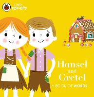 Cover for Little Pop-Ups: Hansel and Gretel A Book of Words by Nila Aye