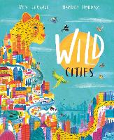Cover for Wild Cities by Ben Lerwill