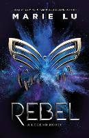 Cover for Rebel by Marie Lu