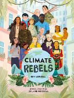 Cover for Climate Rebels by Ben Lerwill