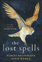 Cover for The Lost Spells by Robert Macfarlane, Jackie Morris
