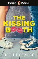 Cover for Penguin Readers Level 4: The Kissing Booth (ELT Graded Reader) by Beth Reekles