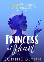 Cover for Princess at Heart by Connie Glynn