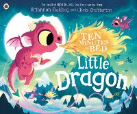 Cover for Ten Minutes to Bed: Little Dragon by Rhiannon Fielding
