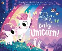 Cover for Ten Minutes to Bed: Baby Unicorn by Rhiannon Fielding