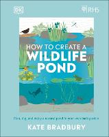 Cover for RHS How to Create a Wildlife Pond  by Kate Bradbury