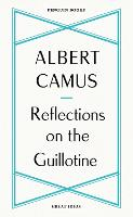 Cover for Reflections on the Guillotine by Albert Camus
