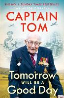 Cover for Tomorrow Will Be A Good Day  by Captain Tom Moore