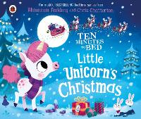Cover for Ten Minutes to Bed: Little Unicorn's Christmas by Rhiannon Fielding