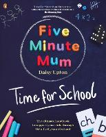 Cover for Five Minute Mum: Time For School  by Daisy Upton