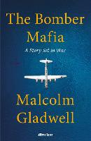 Cover for The Bomber Mafia  by Malcolm Gladwell