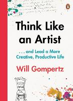 Cover for Think Like an Artist  by Will Gompertz