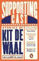 Cover for Supporting Cast by Kit de Waal