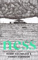 Cover for Ness by Robert Macfarlane, Stanley Donwood