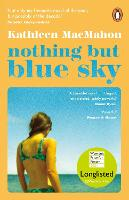 Cover for Nothing But Blue Sky by Kathleen MacMahon