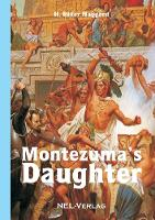 Cover for Montezuma's Daughter by Henry Rider Haggard