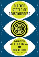 Cover for Altered States of Consciousness  by Marc (Institute for Frontier Areas of Psychology and Mental Health) Wittmann