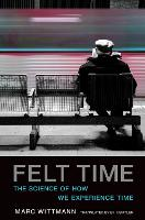 Cover for Felt Time  by Marc (Institute for Frontier Areas of Psychology and Mental Health) Wittmann
