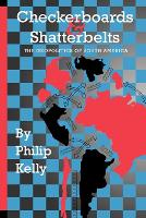 Cover for Checkerboards and Shatterbelts  by Philip Kelly