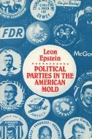 Cover for Politic Parties Amer Mold by Leon D. Epstein