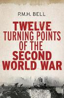 Cover for Twelve Turning Points of the Second World War by Philip Bell