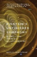 Cover for Einstein?s Unfinished Symphony  by Marcia Bartusiak