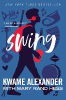 Cover for Swing by Kwame Alexander, Mary Rand Hess