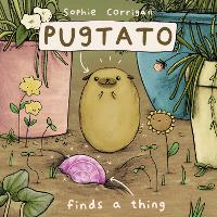 Cover for Pugtato Finds a Thing by Sophie Corrigan