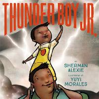 Cover for Thunder Boy Jr by Sherman Alexie