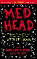 Cover for Med Head My Knock-down, Drag-out, Drugged-up Battle with My Brain by James Patterson, Hal Friedman