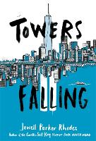 Cover for Towers Falling by Jewell Parker Rhodes