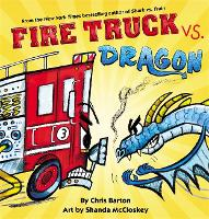 Cover for Fire Truck vs. Dragon by Chris Barton
