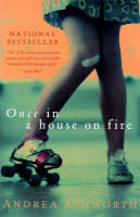 Cover for Once, in a House on Fire by Andrea Ashworth