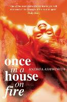 Cover for Once in a House On Fire - Children's Edition by Andrea Ashworth