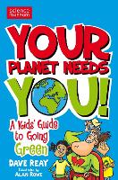 Cover for Your Planet Needs You!  by Dave Reay