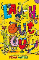 Cover for Laugh Out Loud! Funny poems chosen by by Fiona Waters