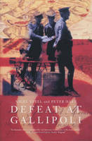 Cover for Defeat at Gallipoli by Nigel Steel, Peter Hart