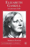 Cover for Elizabeth Gaskell A Literary Life by S. Foster